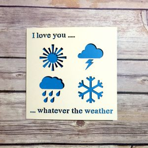 Whatever The Weather Valentines Card, Valentines Day, Valentine, Valentine Card Husband, Valentine Card Wife, Lasercut Card, Happy Valentine