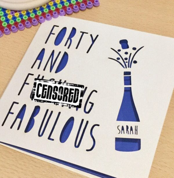 Funny 40th Personalised Birthday Card, Friend 40th, Swearing Card, Rude Card, Card for Friend's 40th, Forty and Fabulous, Handmade, Cheeky